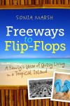 'Freeways to Flip-Flops' a Gutsy Journey