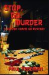 """Stop, Go Murder: A Steven Crane Go Mystery."""